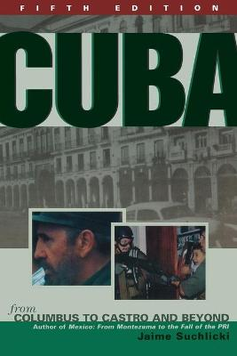 Cuba From Columbus to Castro and Beyond, Fifth Edition, Revised by Jaime Suchlicki