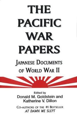 The Pacific War Papers by Donald Goldstein