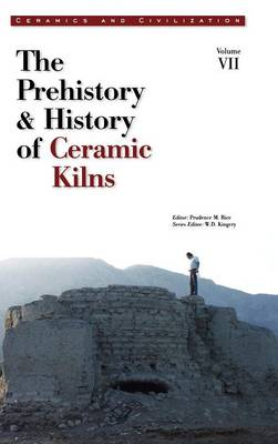 The Prehistory and History of Ceramic Kilns by Prudence M. Rice