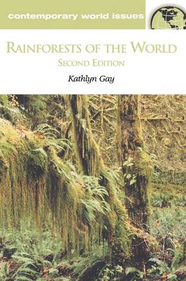 Rainforests of the World A Reference Handbook, 2nd Edition by Kathlyn Gay