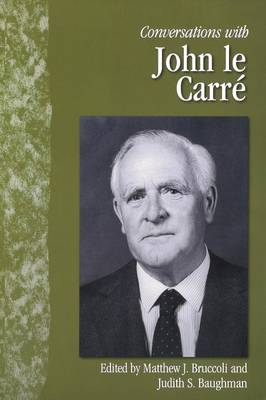 Conversations with John le Carre by Matthew J. Bruccoli