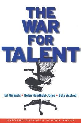 The War for Talent by Ed Michaels, Helen Handfield-Jones, Beth Axelrod