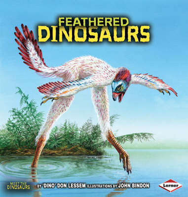 Feathered Dinosaurs by Don Lessem