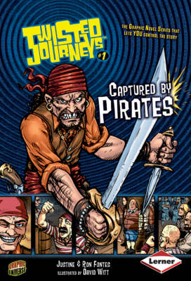 Twisted Journeys Bk 1: Captured By Pirates by Ron Fontes, Justine Korman Fontes