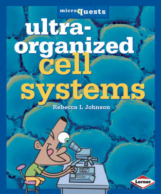 Ultra - Organized Cell Systems by Rebecca L Johnson