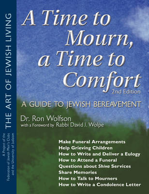 A Time to Mourn, a Time to Comfort A Guide to Jewish Bereavement Second Edition by Ron (Dr Ron Wolfson) Wolfson