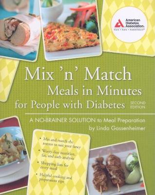 Mix 'n' Match Meals in Minutes for People with Diabetes A No-Brainer Solution to Meal Preparation by Linda Gassenheimer