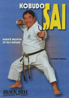 Kobudo Sai Karate Weapon of Self-Defense by Fumio Demura