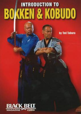 Introduction to Bokken and Kobudo by Ted Tabura