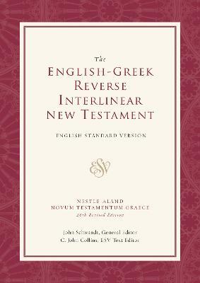 ESV English-Greek Reverse Interlinear New Testament: English Standard Version English Standard Version by C. John Collins