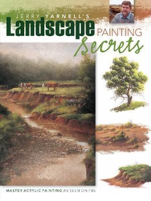Jerry Yarnell's Landscape Painting Secrets by Jerry Yarnell