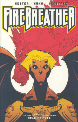 Firebreather Volume 1: Growing Pains by Phil Hester, Andy Kuhn