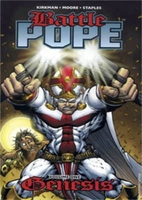 Battle Pope Volume 1: Genesis by Tony Moore, Val Staples, Robert Kirkman