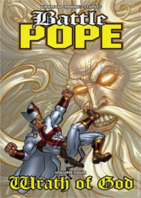 Battle Pope Volume 4: Wrath Of God by Tony Moore, Val Staples, Robert Kirkman