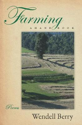 Farming A Hand Book by Wendell Berry