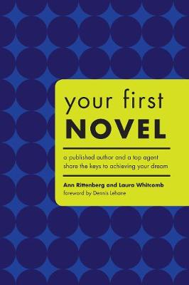Your First Novel by Ann Rittenberg, Laura Whitcomb