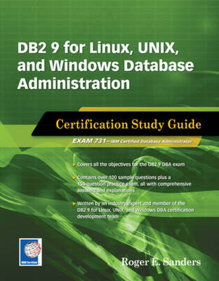 DB2 9 for Linux, Unix, and Windows Database Administration by Roger E. Sanders