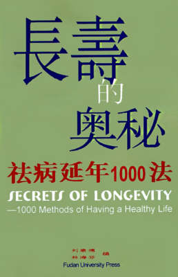 Secrets Of Longevity 1000 Methods Of Having A Healthy Life by To Excel, Lin Haifen, Liu Kangde