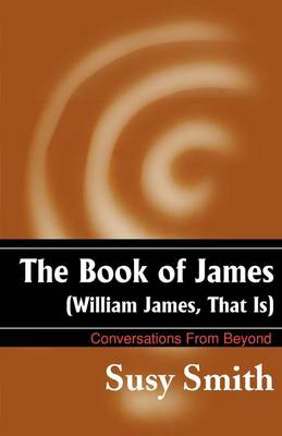 The Book of James William James, That is by Susy Smith