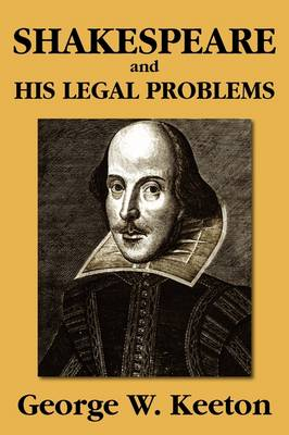 Shakespeare and His Legal Problems by George Williams Keeton