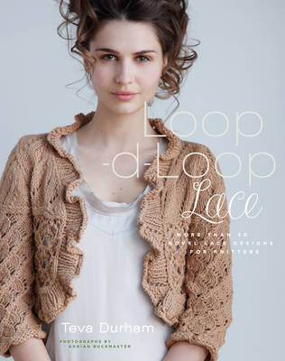 Loop-d-Loop Lace: More than 30 Novel Lace Designs for Knitters by The Agency Group