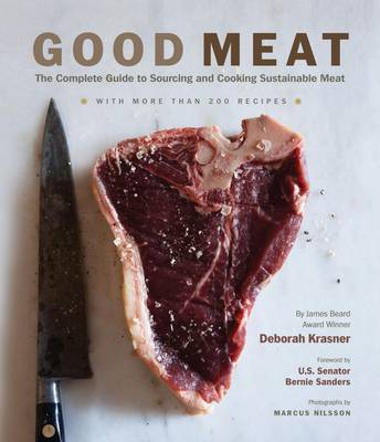 Good Meat: Complete Guide to Sourcing and Cooking Sustainable Mea by Deborah Krasner