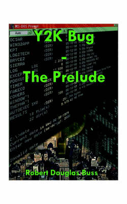 Y2K Bug The Prelude by Robert D. Buss