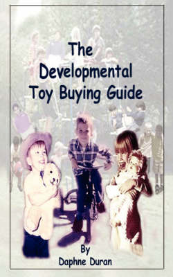 The Developmental Toy Buying Guide by Daphne Duran