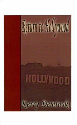 Return to Hollywood by Kerry Deminski