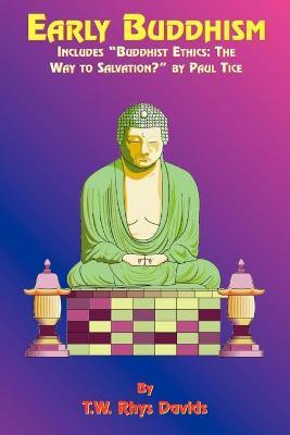 Early Buddhism by T. W. Rhys-Davids, Paul Tice