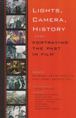 Lights, Camera, History Portraying the Past in Film by