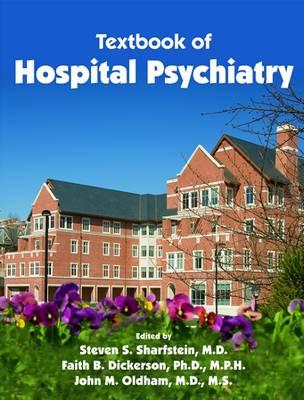 Textbook of Hospital Psychiatry by Steven S., M. D. Sharfstein