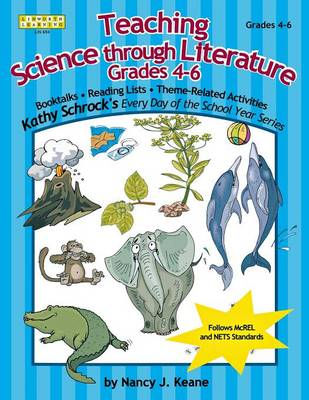 Teaching Science Through Literature, Grades 4-6 Science Literature in the 4-6 Classroom by Nancy J. Keane, Corinne Wait