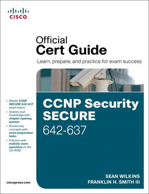 CCNP Security Secure 642-637 Official Cert Guide by Sean Wilkins, Trey H. Smith