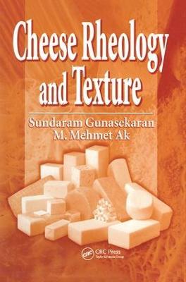 Cheese Rheology and Texture by Sundaram Gunasekaran, M. Mehmet Ak