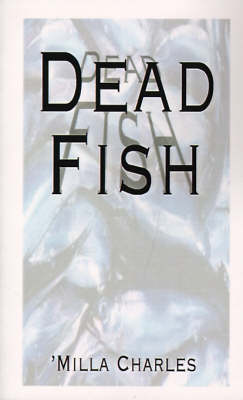 Dead Fish by Milla Charles