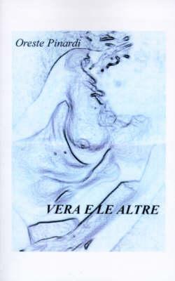Vera E Le Altre by Oreste Pinardi