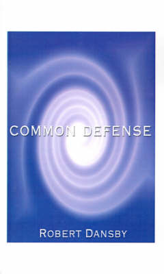 Common Defense by Robert L. Dansby
