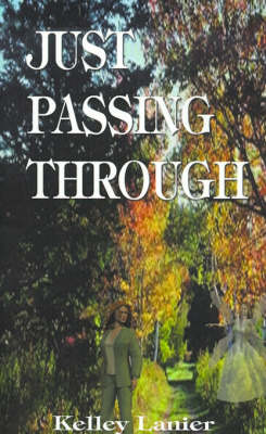 Just Passing Through by Kelley Lanier