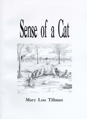 Sense of a Cat by Mary Lou Tillman