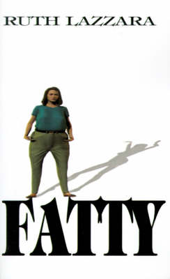 Fatty... by Ruth Lazzara