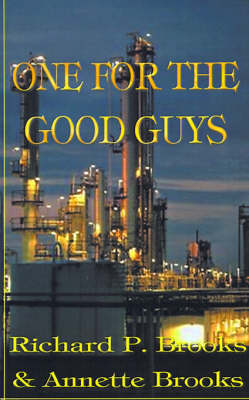 One for the Good Guys by Richard P. Brooks, Annette Brooks