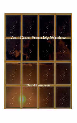 As I Gaze from My Window by David Lacy Hampson