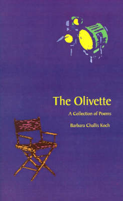The Olivette, The A Collection of Poems by Barbara Challis Koch
