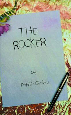 The Rocker, The And Other Stories by Patrick L. Groleau