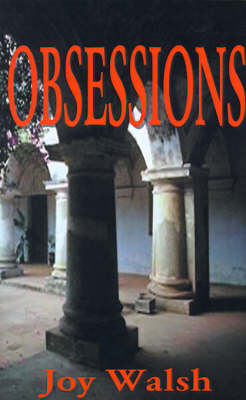 Obsessions by Joy Walsh