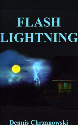 Flash Lightning by Dennis C. Chrzanowski