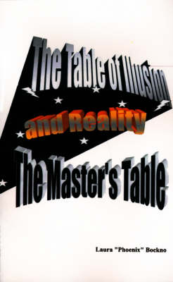 The Table of Illusion and Reality The Master's Table by Laura Bockno
