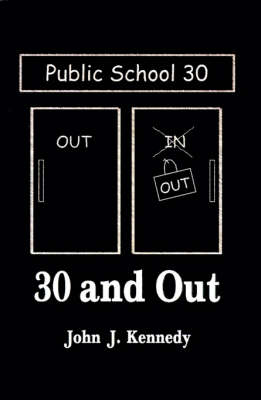 30 and Out by John J. Kennedy