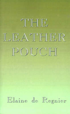 The Leather Pouch by Elaine de Regnier